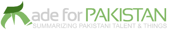 Made For Pakistan | Pakistan and Pakistanis